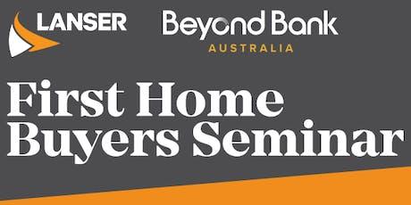 Lanser & Beyond Bank - First Home Buyers Seminar tickets