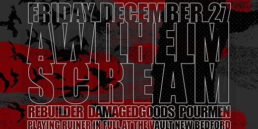 A Wilhelm Scream // Rebuilder // Damaged Goods // The Pourmen