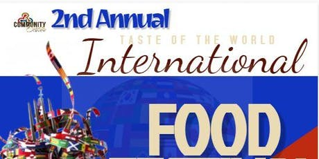 2nd  Annual Taste of The World International Food Festival tickets