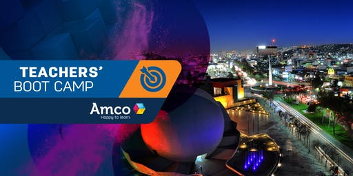 Amco Teachers' Boot Camp | Sede Tijuana