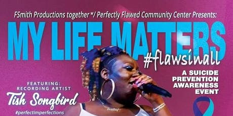 """""""My Life Matters"""" tickets"""