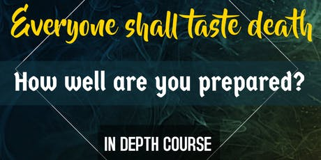 Everyone shall taste death: How well are you prepared? tickets