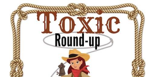 Toxic Round Up