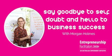 Say goodbye to self-doubt and hello to business Success Workshop tickets