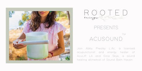AcuSound™ at ROOTED beings tickets