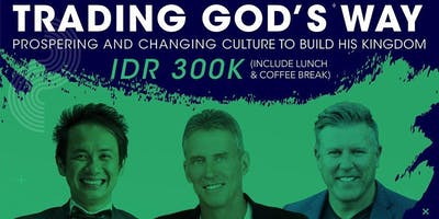 Trading God's Way:  Prospering and Changing Culture to Build HIS Kingdom
