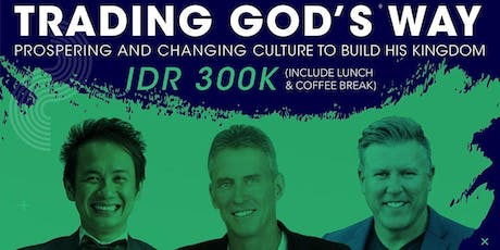 Trading God's Way:  Prospering and Changing Culture to Build HIS Kingdom tickets