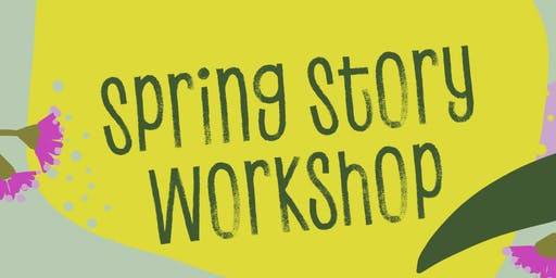 Spring Story Workshop 11am start