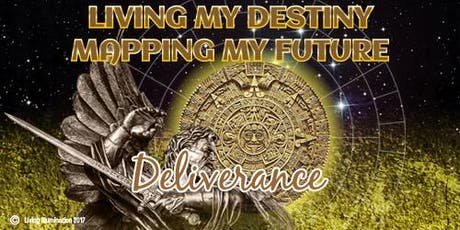 Deliverance Living My Destiny Mapping My Future - Melbourne! tickets