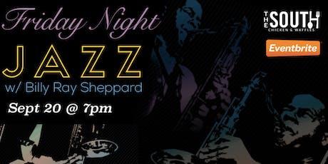 Friday Night Jazz w/ Billy Ray Sheppard tickets
