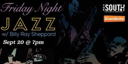 Friday Night Jazz w/ Billy Ray Sheppard