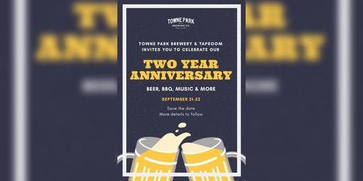 Towne Park Brewery & Taproom Two Year Anniversary Celebration
