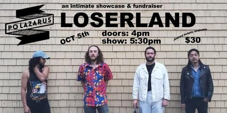 "Po Lazarus Presents: ""LoserLand"" a fundraiser showcase tickets"
