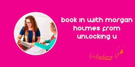 Book in with Morgan Holmes of Unlocking U tickets