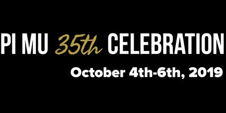 Pi Mu 35th Anniversary Celebration tickets