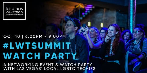 Lesbians Who Tech & Allies Las Vegas Official Launch + Streaming Party
