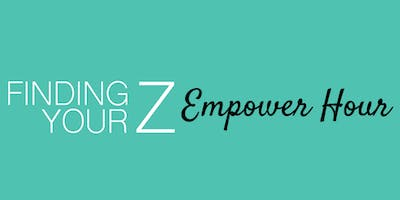 Finding Your Z Empower Hour