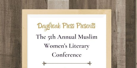 5th Annual Muslim Women's Literary Conference & Daybreak Book Awards tickets