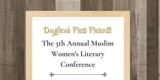5th Annual Muslim Women's Literary Conference & Daybreak Book Awards