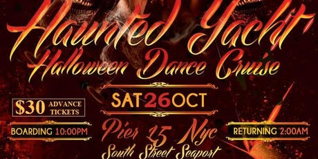 HAUNTED YACHT: HALLOWEEN DANCE CRUISE (HOSTED BY ANGEL G EVENTS) tickets