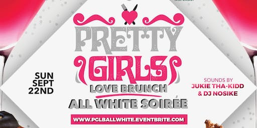 "PRETTY GIRLS LOVE BRUNCH ""ALL WHITE SOIREE"""