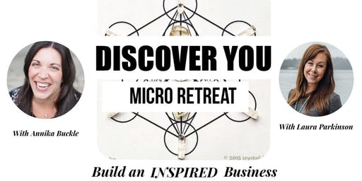 DISCOVER YOU Micro-Retreat: Build an INSPIRED Business with Annika & Laura