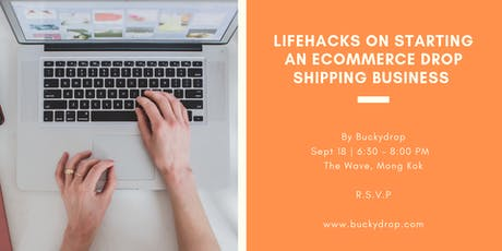 Life Hacks on Starting an E-commerce Drop Shipping Business tickets