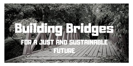 Building Bridges For a Just and Sustainable Future tickets