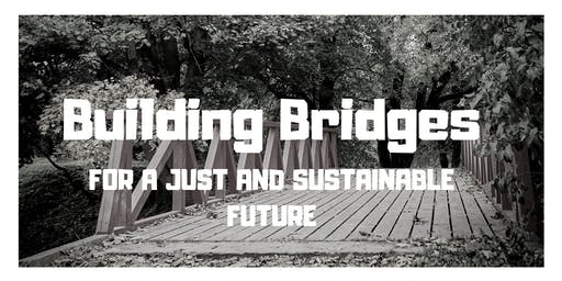 Building Bridges For a Just and Sustainable Future