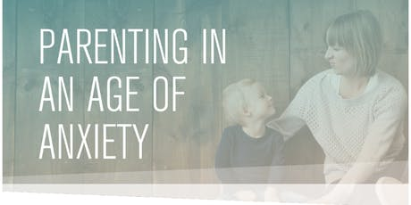 Parenting in an Age of Anxiety tickets