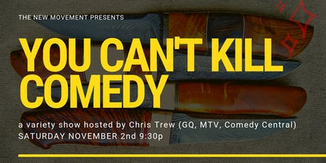 You Can't Kill Comedy tickets