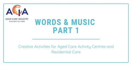 Words and Music - Part 1 (Creative Activities for Aged Care )
