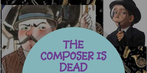 Children's Concert - The Composer is Dead w/West Side Theater Company