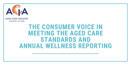 Consumer Voice in Meeting the Aged Care Stds & Annual Wellness Reporting tickets