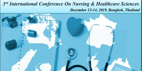 3rd International Conference on Nursing and Healthcare Sciences tickets