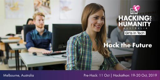 Hacking for Humanity - Hack the Future (Pre-Hack: 11 Oct | Hackathon: 19-20 Oct)