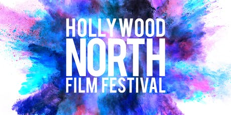 2019 Hollywood North Film Festival tickets