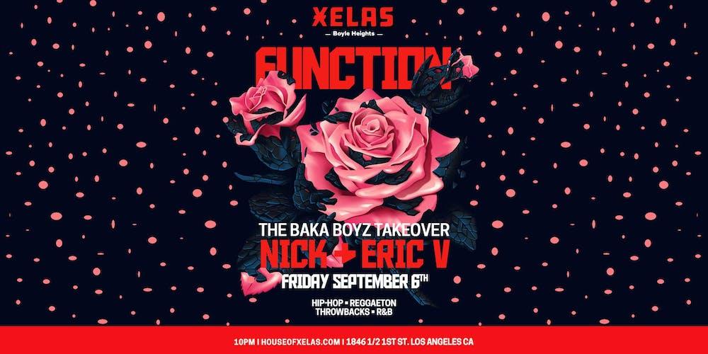XELAS presents FUNCTION The Baka Boyz Takeover w/ Nick