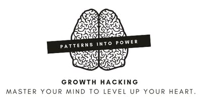 Patterns into Power - Master Your Mind To Level Up Your Heart