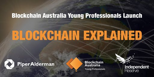 Explained - Blockchain | Blockchain Australia Young Professionals Launch