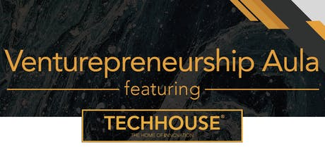Venturepreneurship Aula featuring Techhouse tickets
