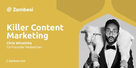 Killer Content Marketing Exclusive Workshop with CoFounder Pedestrian.tv tickets