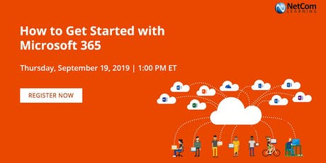 Webinar - How to Get Started with Microsoft 365 tickets