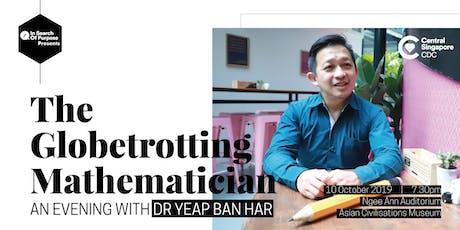 In Search of Purpose #25 - The Globetrotting Mathematician: An Evening with Dr Yeap Ban Har tickets