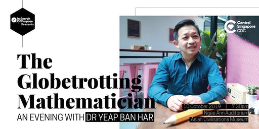 In Search of Purpose #25 - The Globetrotting Mathematician: An Evening with Dr Yeap Ban Har