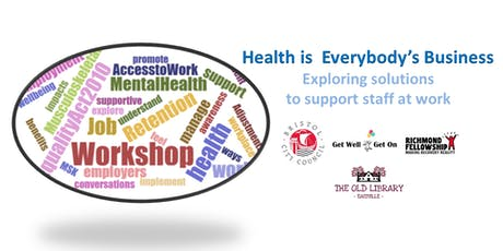 Workshop: Health is everybody's business-Solutions to support staff at work tickets