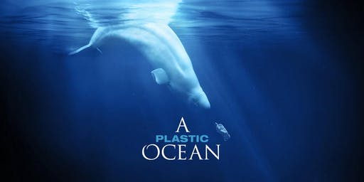 'A Plastic Ocean' Screening
