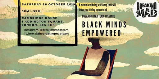 Breaking Mad presents: Black Minds Empowered