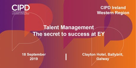 Talent management - the secret to success at EY - CIPD Ireland Western Region  tickets