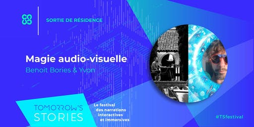 Magie audio-visuelle | TS Festival